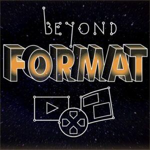 beyond FORMAT