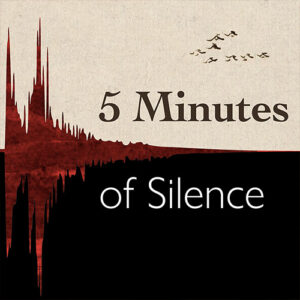 5 Minutes of Silence