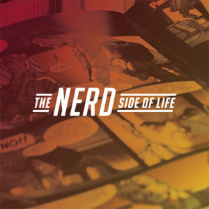 The Nerd Side Of Life